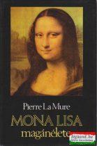 Pierre La Mure - Mona Lisa magánélete