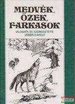 Véber Károly szerk. - Medvék, őzek, farkasok