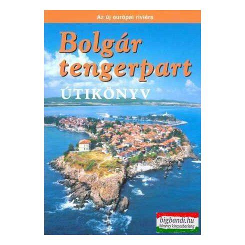 Bolgár tengerpart - útikönyv