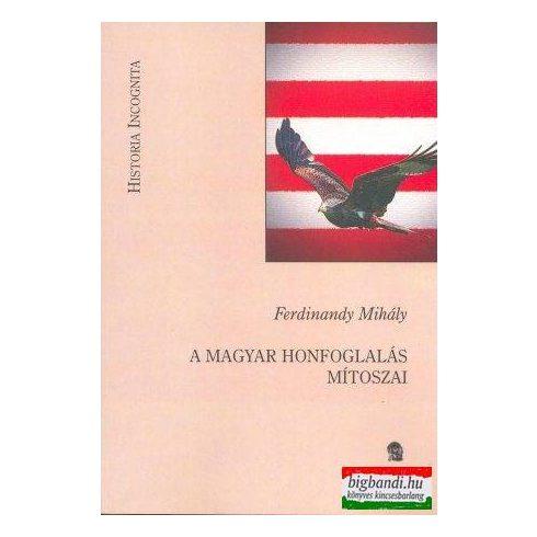 A magyar honfoglalás mítoszai