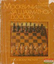 Saburov-Macukevics - Moszkvaiak a sakkasztalnál (orosz nyelvű)