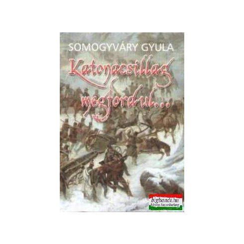 Somogyváry Gyula - Katonacsillag megfordul...