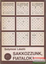 Solymosi László - Sakkozzunk, fiatalok!