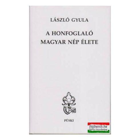A honfoglaló magyar nép élete (Püski)