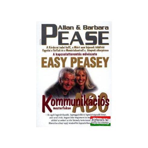 Allan & Barbara Pease - Kommunikációs ABC mesterfokon