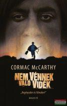 Cormac McCarthy - Nem vénnek való vidék