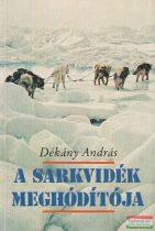 A sarkvidék meghódítója - Roald Amundsen élete