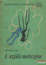 Csepregi Pál - A szőlő metszése