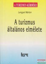 Lengyel Márton - A turizmus általános elmélete