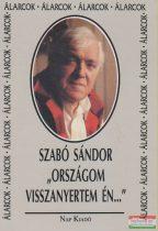 """Szabó Sándor - """"Országom visszanyertem én..."""""""