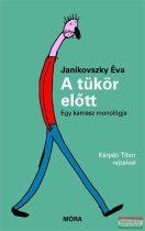 Janikovszky Éva - A tükör előtt - Egy kamasz monológja