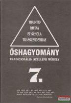 Őshagyomány 7. - Tradicionális szellemi műhely