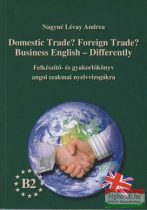 Domestic Trade? Foreign Trade? Business English - Differently