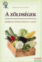 Szelekovszky Rita, Valló László - A zöldségek táplálkozás-élettani hatásai és receptek