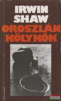 Irwin Shaw - Oroszlánkölykök 1-2.
