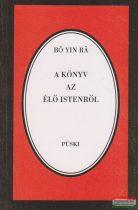 Bó Yin Rá - A könyv az élő Istenről