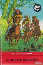 Friedrich Gerstäcker - Az indián bosszúja