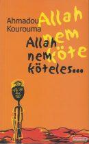 Ahmadou Kourouma - Allah nem köteles...