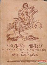 Gróf Zrínyi Miklós a költő és hadvezér