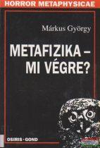 Márkus György - Metafizika - mi végre?