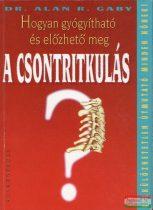 Dr. Alan R. Gaby - Hogyan gyógyítható és előzhető meg a csontritkulás?