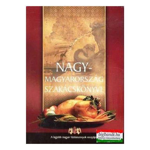 Nagy-Magyarország szakácskönyve