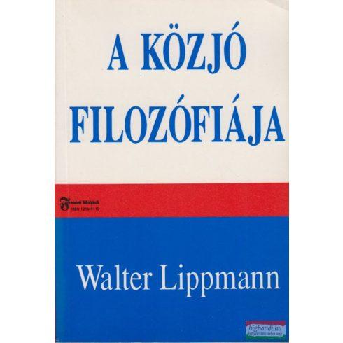 Walter Lippmann - A közjó filozófiája