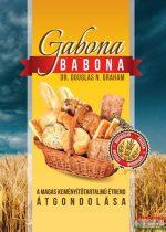 Dr. Douglas N. Graham - Gabona babona - A magas keményítőtartalmú étrend átgondolása