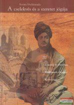 Szvámi Vivékánanda - A cselekvés és a szeretet jógája