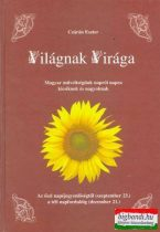 Czárán Eszter - Világnak Virága - Az őszi napéjegyenlőségtől a téli napfordulóig