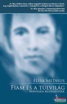 Elisa Medhus - Fiam és a túlvilág - Másvilági beszélgetések