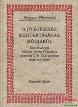 Szlatky Mária szerk. - A jó egészség megtartásának módjáról