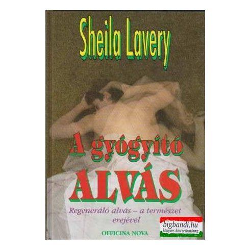 Sheila Lavery - A gyógyító alvás - Regeneráló alvás - a természet erejével