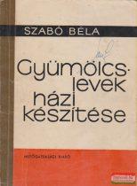 Szabó Béla - Gyümölcslevek házi készítése