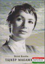 Berek Katalin - Tájkép magammal