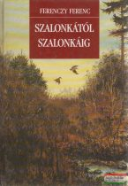 Ferenczy Ferenc - Szalonkától szalonkáig