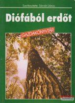 Sárvári János szerk. - Diófából erdőt