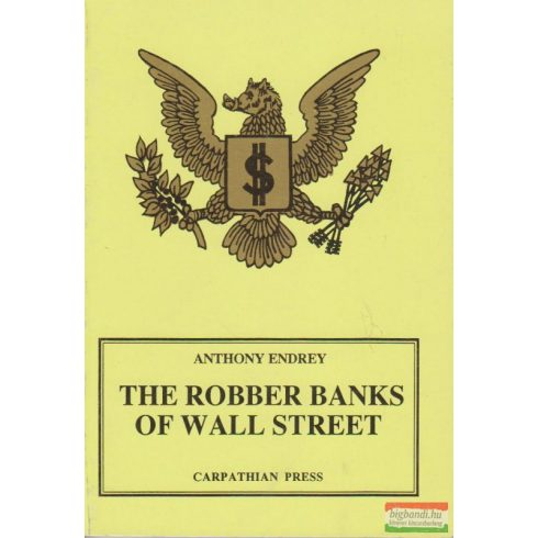 Anthony Endrey (Endrey Antal) - The Robber Banks of Wall Street