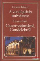 Gundel Károly - A vendéglátás művészete / Gundel Imre - Gasztronómiáról és Gundelekről