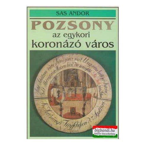 Pozsony, az egykori koronázó város