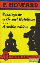 Vesztegzár a Grand Hotelben / A szőke ciklon