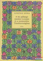 Lesznai Anna - A kis pillangó utazása Lesznán és a szomszédos Tündérországban