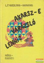 L. P. Vasziljeva -Gangnusz - Akarsz-e varázsló lenni?