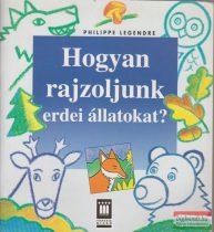 Philippe Legendre - Hogyan rajzoljunk erdei állatokat?