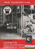 Kazánfűtés - Olaj és gáztüzelés, hőmérséklet szabályozás