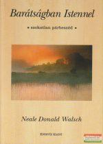 Neale Donald Walsch - Barátságban Istennel