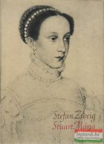 Stefan Zweig - Stuart Mária