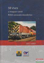 Csorba-Gombos-Meszár-Szabó - 50 éves a magyar vasút M44 sorozatú mozdonya