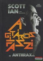 Scott Ian és Jon Wiederhorn - A gitáros faszi az Anthraxből