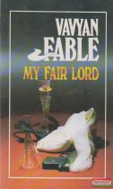 Vavyan Fable - My Fair Lord